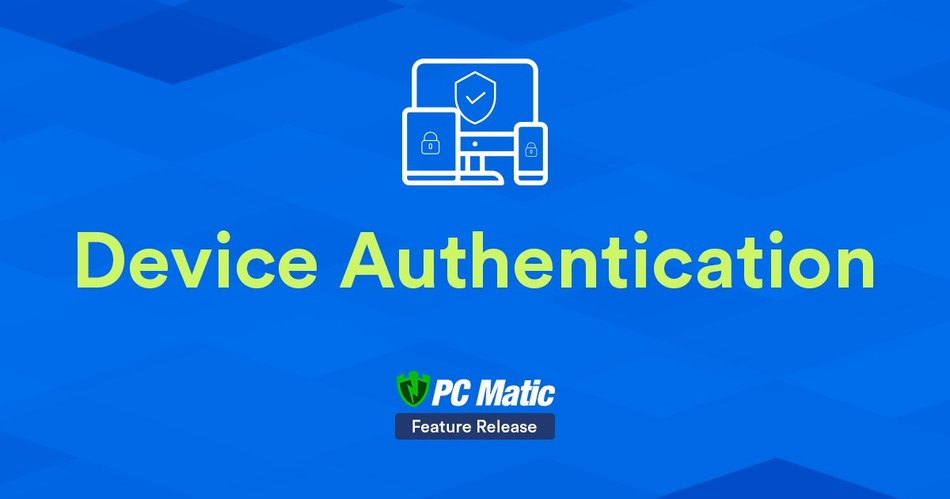 PC Matic Releases 'Device Authentication' Tool