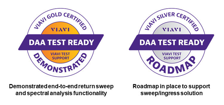 The VIAVI DAA Test-Ready Certification Program, created in partnership with leading DAA vendors, uses a standards-based approach to provide network service providers confidence in their ability to maintain and troubleshoot their cable plant when deploying certified DAA solutions