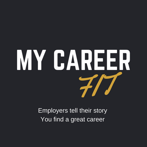 My Career Fit where employers tell their story and you find a great fit