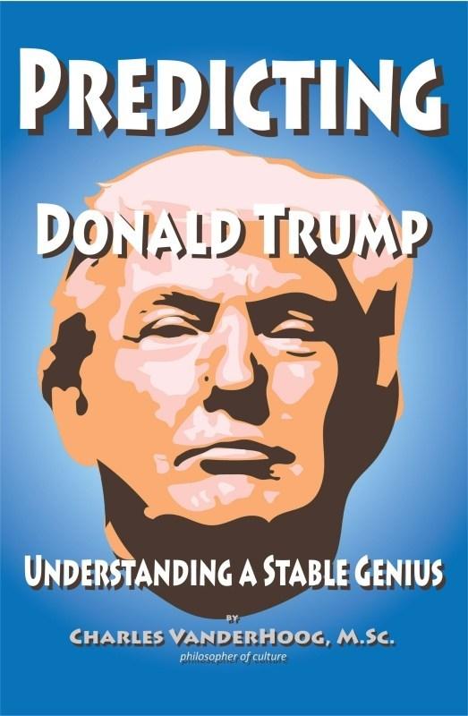 Book cover of Predicting Donald Trump, Understanding a Stable Genius