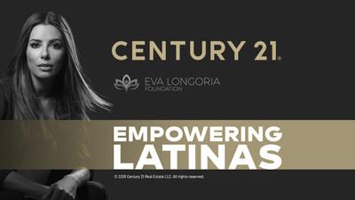 Century 21 Real Estate anuncia colaboración con Eva Longoria Foundation para empoderar a la siguiente generación de empresarias latinas
