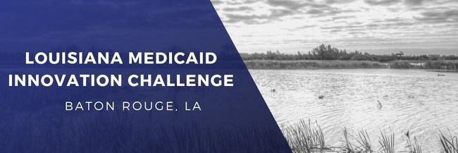 Louisiana Medicaid Innovation Challenge Announced