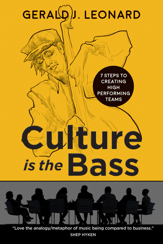 Culture Is The Bass: 7 Steps to Creating High Performing Teams