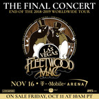 Fleetwood Mac Announce Final Show Of World Tour After Eight Countries And 80+ Shows; Saturday, November 16 At T-Mobile Arena In Las Vegas
