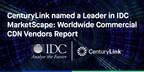 CenturyLink named a Leader in IDC MarketScape: Worldwide Commercial CDN Vendors Report