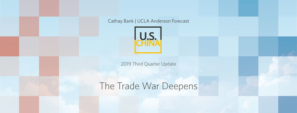 In its third quarter report for 2019, the Cathay Bank/UCLA Anderson Forecast U.S.-China Economic Report casts significant doubt on the possibility that the ongoing trade war between the United States and China will end any time soon.