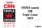 EVOTEK Receives Prestigious CRN Triple Crown Award for the Second Year in a Row
