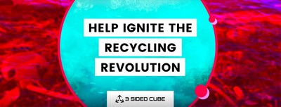 3 SIDED CUBE launch Ignite - a movement to change the UK's broken recycling process.