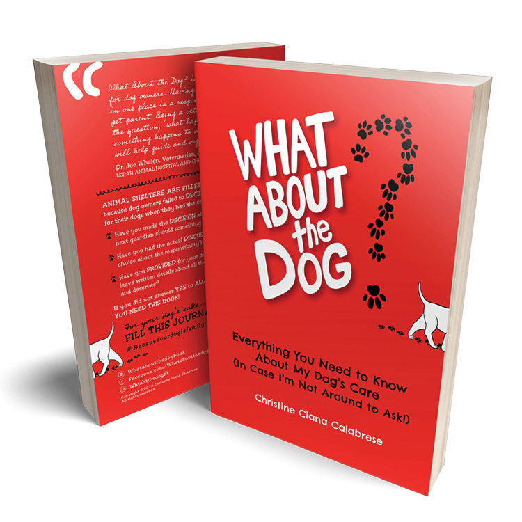 Saving Family Dogs From Shelters: New Book, What About the Dog? Provides Dog Owners With a Much-Needed Safety Net