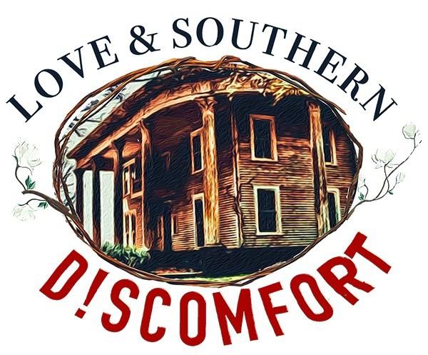Love & Southern D!scomfort