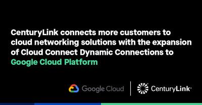 CenturyLinkがオンデマンドネットワーク接続をGoogle Cloud Platformに拡大