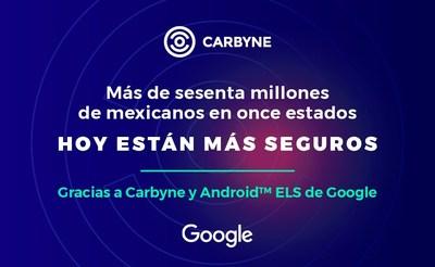 Más de sesenta millones de mexicanos en once estados hoy están más seguros gracias a Carbyne y Android™ ELS de Google