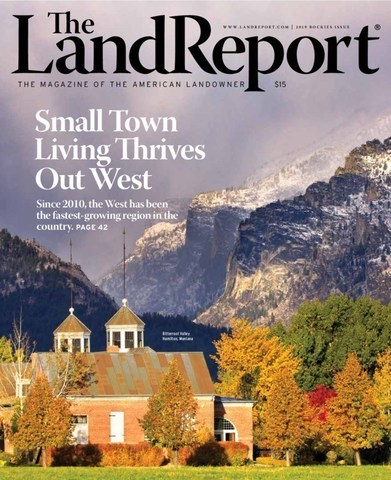 2019 Land Report ROCKIES Issue Sponsored by Mirr Ranch Group