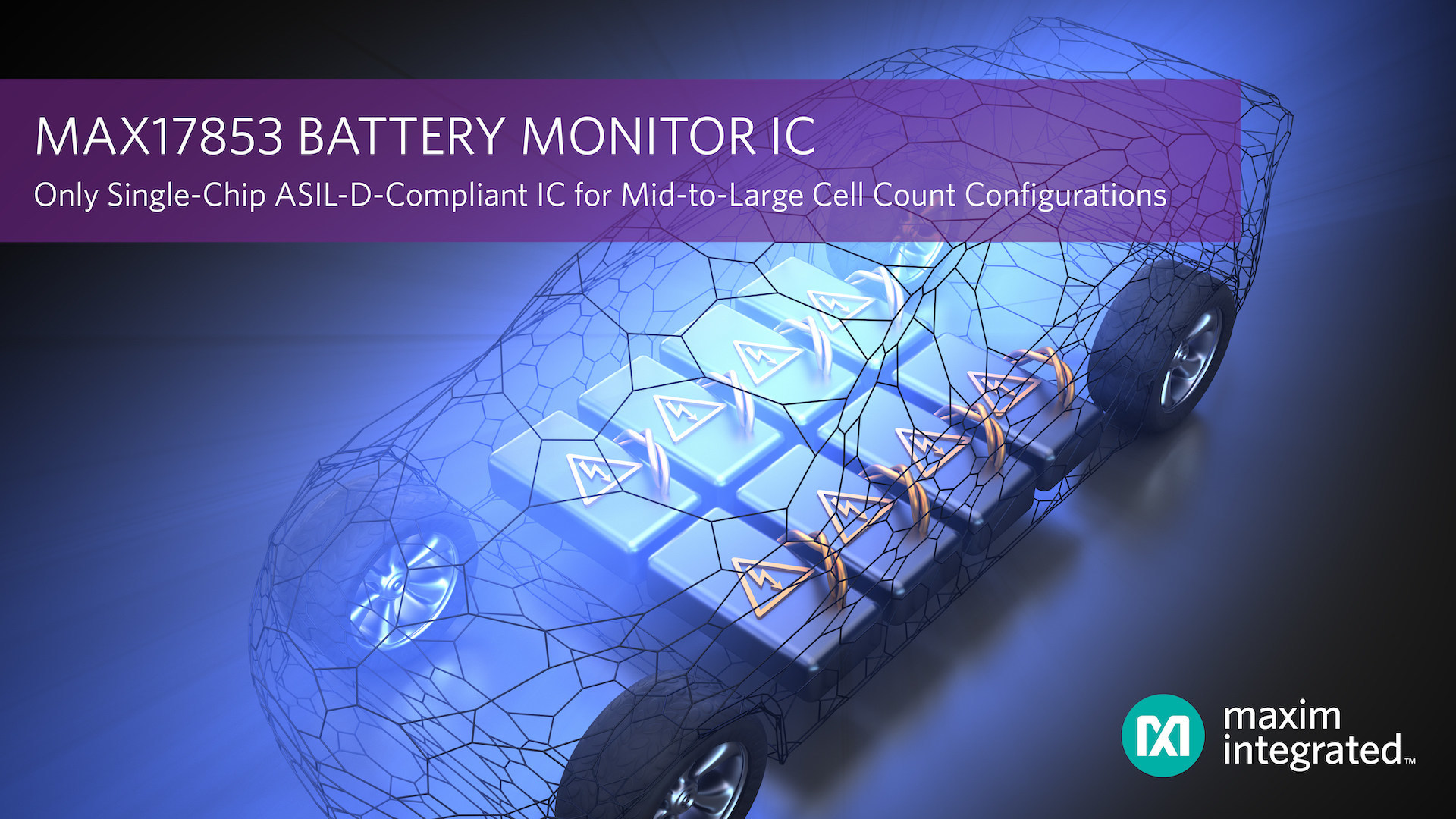 Maxim's Battery Monitor IC is the Industry's Only Single-Chip  ASIL-D-Compliant IC for Mid-to-Large Cell Count Configurations