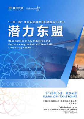 Portada del informe: Oportunidades en industrias y regiones clave en la Franja y Ruta de la Seda 2019: una Asociación de Naciones del Sudeste Asiático prometedora (PRNewsfoto/Xinhua Silk Road Information)