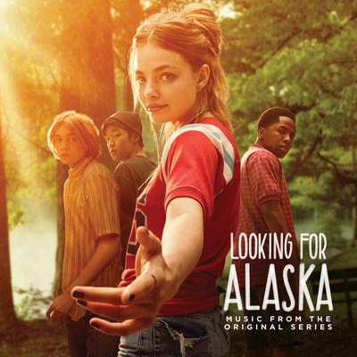 Looking for Alaska (Music from the Hulu Series) available everywhere now