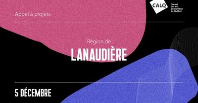 Appel à projets pour les artistes, écrivains et organismes artistiques de Lanaudière (Groupe CNW/Conseil des arts et des lettres du Québec)