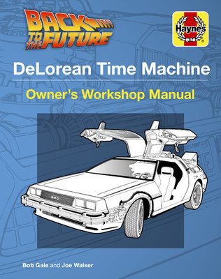 """New publishing offering, """"DeLorean Time Machine: Owner's Workshop Manual"""" celebrating the iconic film """"Back To The Future"""""""