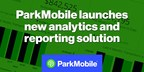 ParkMobile™ Launches New Reporting and Analytics Solution for Parking Providers