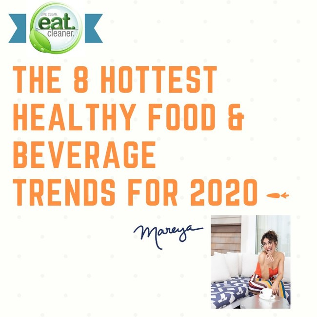 Beverage Industry Trends 2020.2020 Hottest Healthy Food Beverage Trends By Mareya Ibrahim