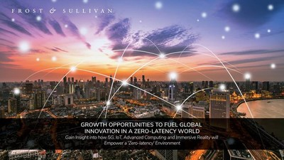 Frost & Sullivan to Illustrate a Zero-latency World and the Role of Advanced Technologies