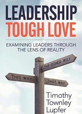 Leadership Expert Timothy Lupfer: Tips On Tough Love Leadership