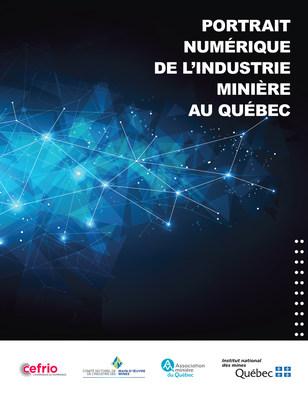 Lancement de la publication « Portrait numérique de l'industrie minière au Québec »   13 novembre 2019, à 10 h (Groupe CNW/Institut national des mines)