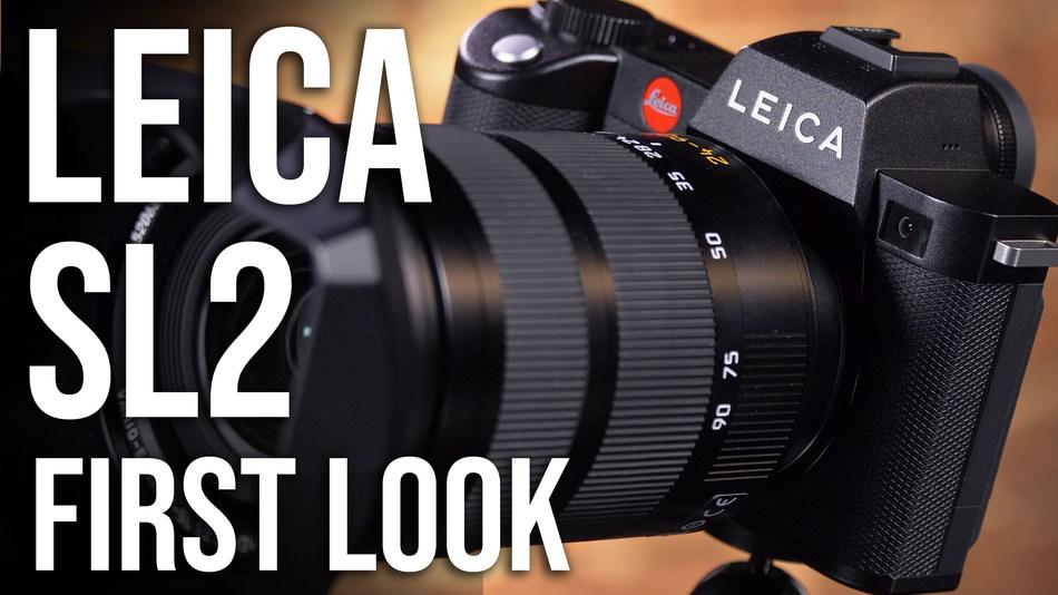 Leica SL2 Digital Mirrorless Camera - First Look