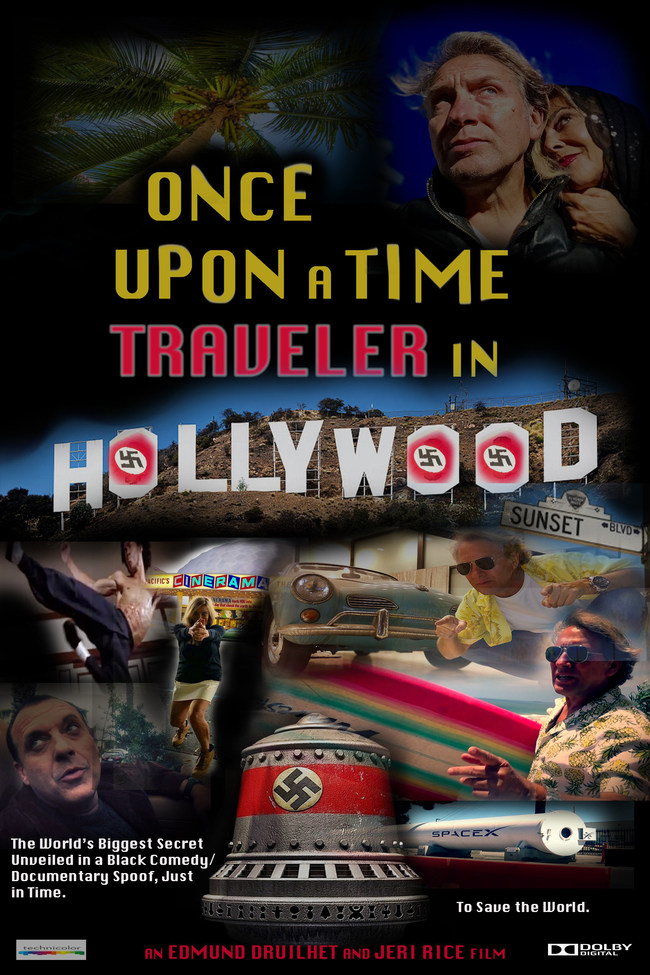 """Movie Poster, Once """"Upon a time traveler in Hollywood"""" A Feature Documentary film Spoof Exposing the Dark Side of Hollywood. Edmund discovers that his identity was stolen by Brad Pitt, in a Tarantino Parallel Universe. Seeking answers, He discovers a Nazi time machine at Space X in Hawthorne, California and meets Sharon Tate who survived the Manson Murders. Together they go back in time discovering a secret Military base-Film Studio in Laurel Canyon operating since 1938."""