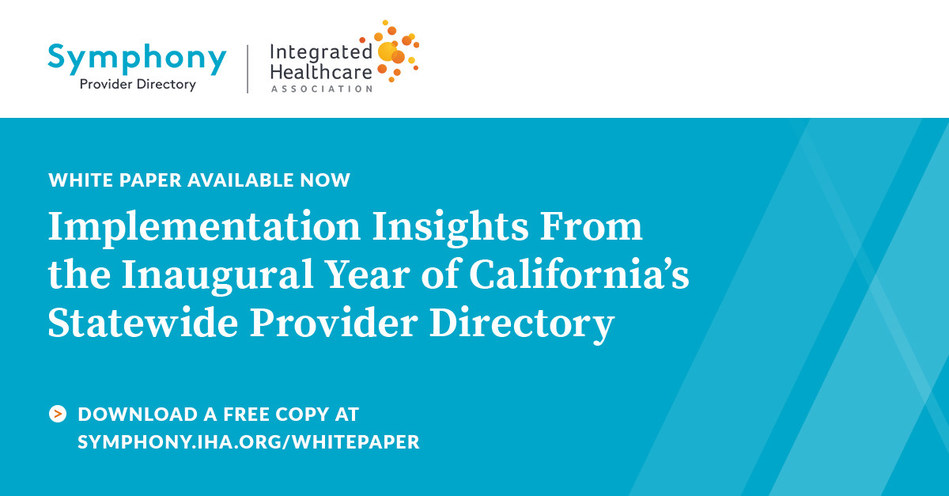 The Integrated Healthcare Association (IHA) Releases New White Paper Highlighting Insights from the First Year of the Symphony Provider Directory