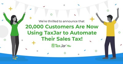 TaxJar Reaches 20,000 Customer Milestone
