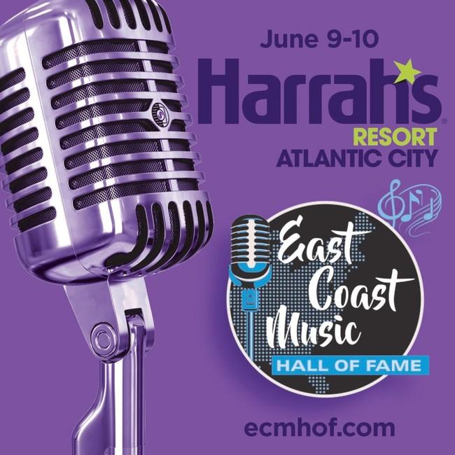 East Coast Music Hall of Fame June 9th-10th at Harrahs Resort Atlantic City