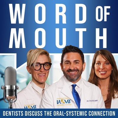 The IAOMT is launching a new integrative health podcast series entitled Word of Mouth.