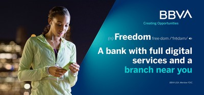 BBVA USA is rolling out a new broadcast and digital marketing campaign that underscores the bank as a global full service bank that wants to create opportunities for customers by giving them the freedom to bank when and where they want.