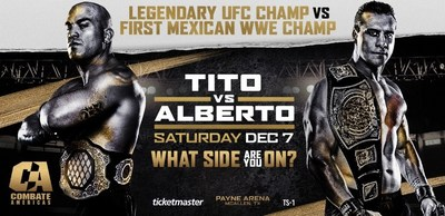 FITE and COMBATE AMERICAS Tag Team for 'Tito Vs. Alberto – What Side Are You On' PPV Extravaganza Live on Saturday, Dec. 7 from the U.S.-Mexico Border