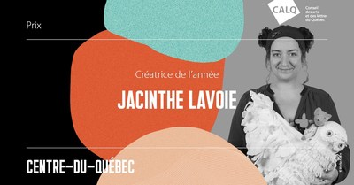 Jacinthe Lavoie, Créatrice de l'année au Centre-du-Québec. crédit photo : Marika Allaire (Groupe CNW/Conseil des arts et des lettres du Québec)