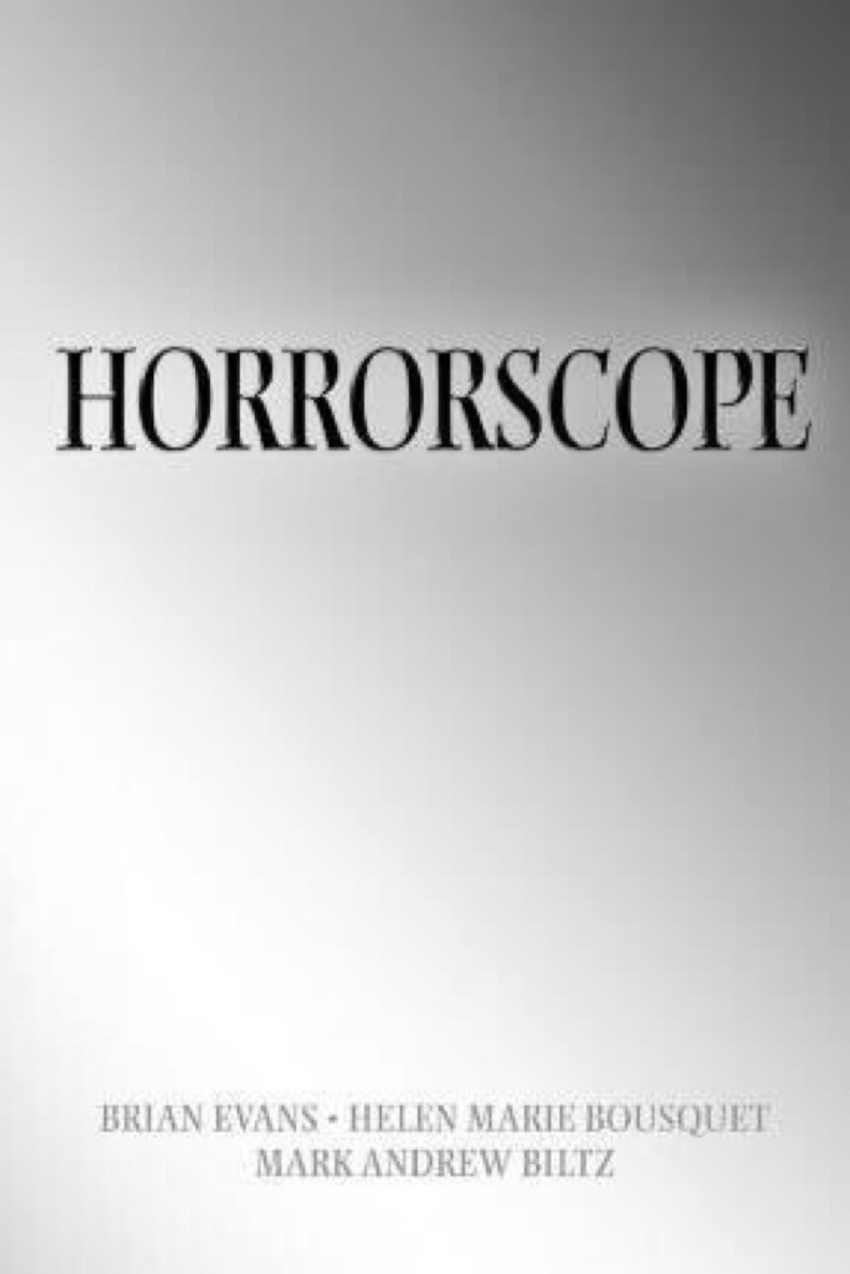 """""""Horrorscope,"""" the novel by Brian Evans, Helen Marie Bousquet, and Mark Andrew Biltz, lands a deal with Westwind Comics to adapt into a graphic novel. However plans are being developed for the story to be a lot more than that."""