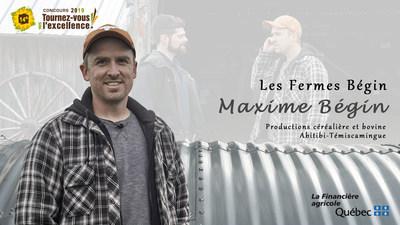M. Maxime Bégin, des Fermes Bégin : lauréat du 14e concours Tournez-vous vers l'excellence! (Groupe CNW/La Financière agricole du Québec)