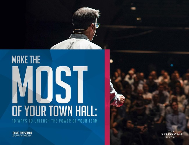 Make the Most of Your Town Hall: The Grossman Group Launches New Guide for Leaders Looking to Revitalize A Mainstay of Employee Communication