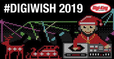 Participants can enter to win a Digi-Key product of their choice during the DigiWish social media giveaway Dec. 1-24, 2019.