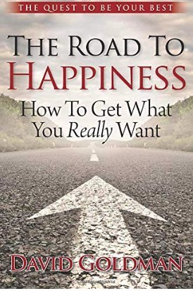 The Road To Happiness: How to Get What You Really Want