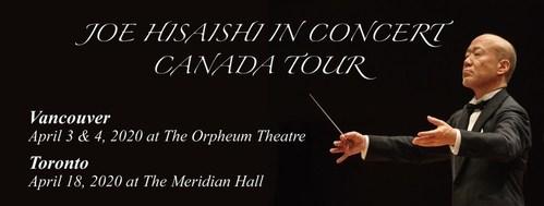Joe Hisaishi in Canada Concert Tour 2020