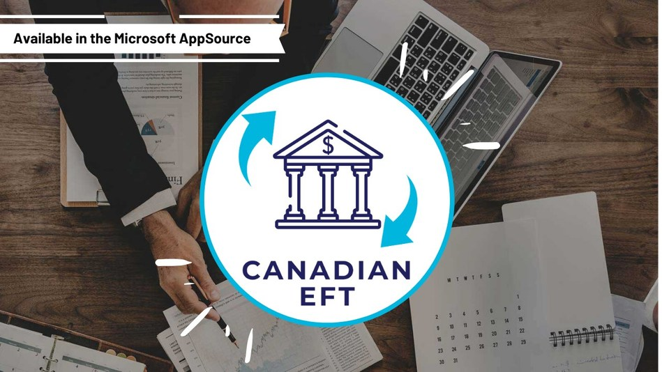 Add EFT for all major Canadian Banks in Microsoft Dynamics 365 Business Central. Supports RBC, TD, CIBC, HSBC, BMO, Scotia Bank. CPA 005 format (CNW Group/360 Visibility)