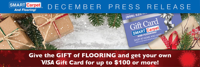 Give the Gift of Flooring and get your own VISA gift card for up to $100 or more!