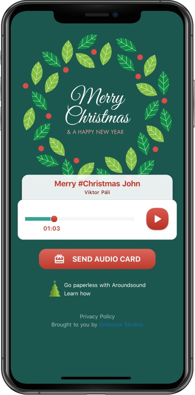Aroundsound - a cutting-edge app for editable production-quality voice capture for iOS and Android - is providing an alternative to keep that Christmas spirit alive and users' commitment to a safer environment intact: audio greetings.