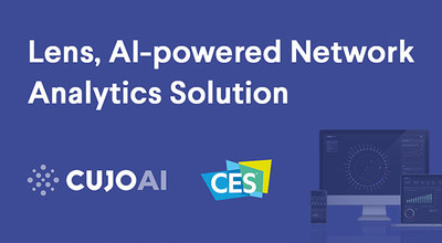 CUJO AI to Showcase Lens, AI-powered Network Analytics Solution, and Participate in Privacy and Security Panel at CES 2020