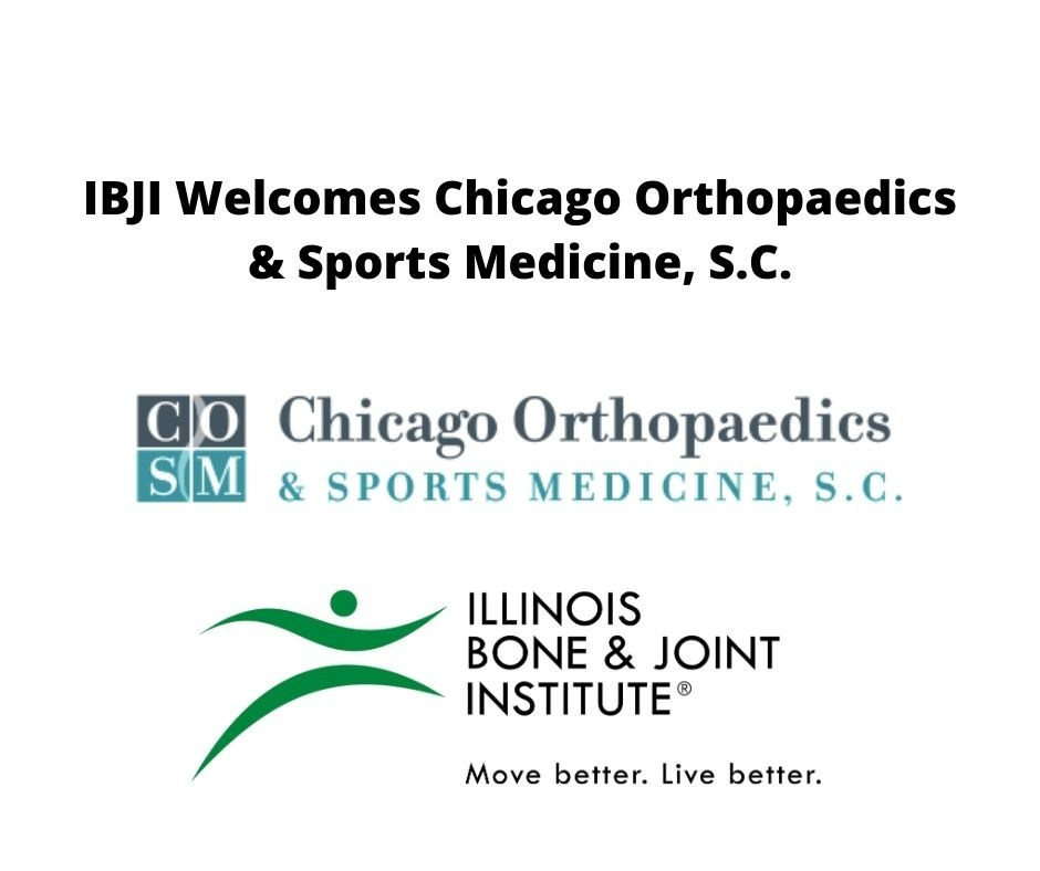Illinois Bone & Joint Institute welcomes Chicago Orthopaedics & Sports Medicine, S.C. as of January 1st, 2020.