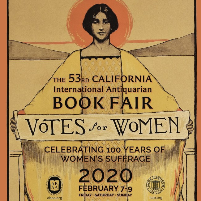 The California International Antiquarian Book Fair celebrates the 100th Anniversary of Women's Suffrage.