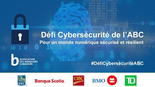 Defi cybersecurite de l'ABC (Groupe CNW/Association des banquiers canadiens)
