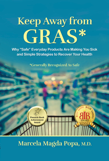 Keep Away from GRAS: Why Safe Everyday Products Are Making You Sick and Simple Strategies to Recover Your Health